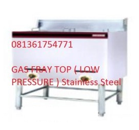 Fray Top Low pressure  Stainless Steel